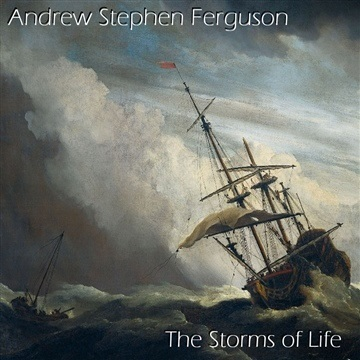 The Storms of Life by Andrew Stephen Ferguson