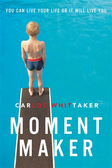 Moment Maker (Excerpt) by Carlos Whittaker