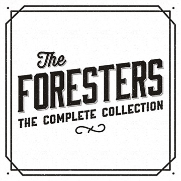 The Foresters : The Complete Collection