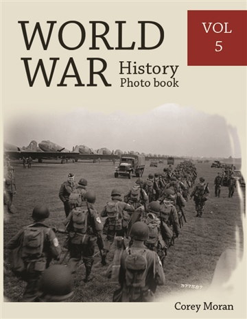 World War History Photo Books VOL.5 by Melissa Bradley