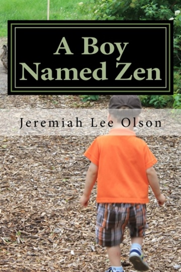 Jeremiah Lee Olson : A Boy Named Zen