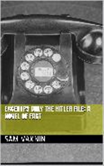The Hitler File (EXCERPTS)