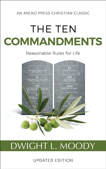 Dwight L. Moody : The Ten Commandments (Annotated, Updated)
