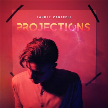 DREAM    : Landry Cantrell - Projections