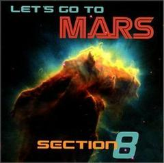 Let's Go To Mars by Section 8