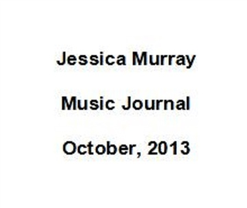 10/2013: music journal by Jessica Murray