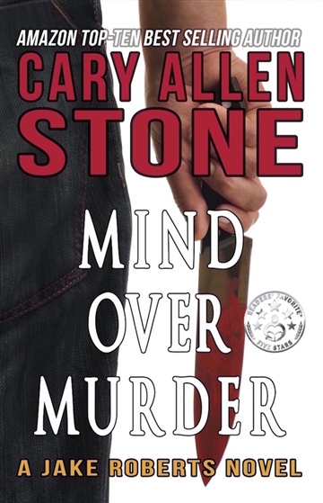 Cary Allen Stone : Mind Over Murder – A Jake Roberts Novel