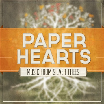 Silver Trees : Paper Hearts - EP