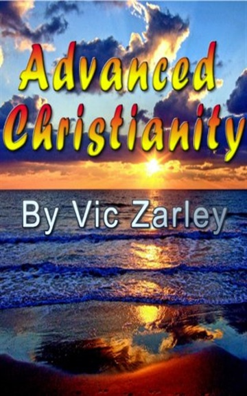 Advanced Christianity by Vic Zarley