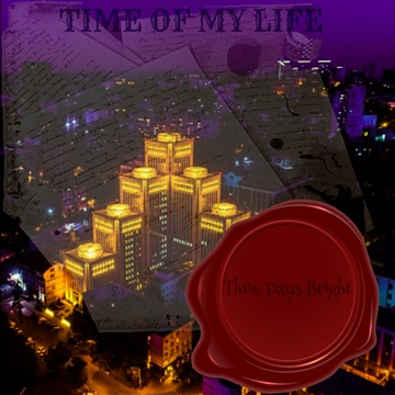 Time Of My Life by Three Days Bright