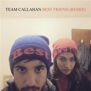 Team Callahan : Best Friend (Minimal Remix by Eduard Demacek)
