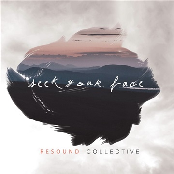 Seek Your Face by Resound Collective