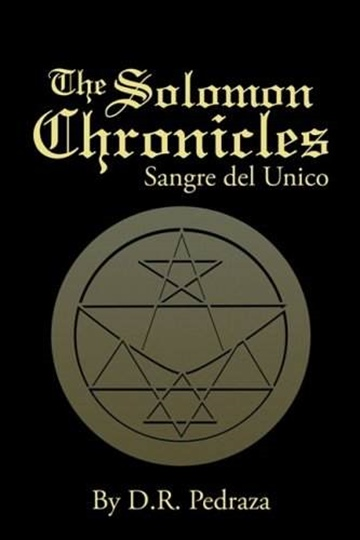 D.R. Pedraza : The Solomon Chronicles - Sangre del Unico