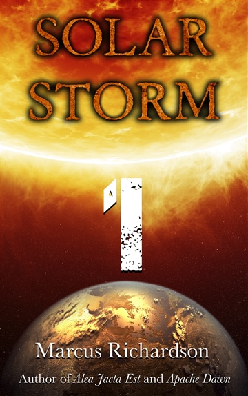 Marcus Richardson : Solar Storm: Book 1