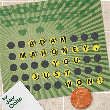 Adam Mahoney, You Just Won!