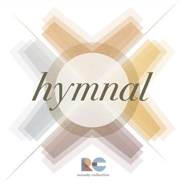 Remedy Collective : Hymnal