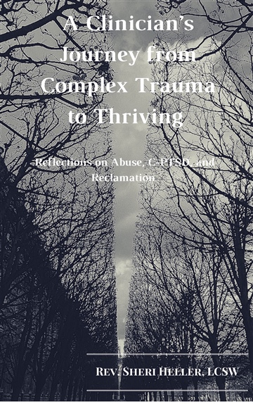 A Clinicians Journey from Complex Trauma to Thriving: Reflections on Abuse, C-PTSD and Reclamation