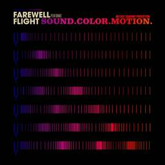 Sound. Color. Motion. by Farewell Flight