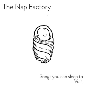 Songs You Can Sleep To - Vol. 1 by The Nap Factory