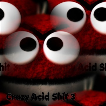 Crazy Acid Shit 3 by Various Artists