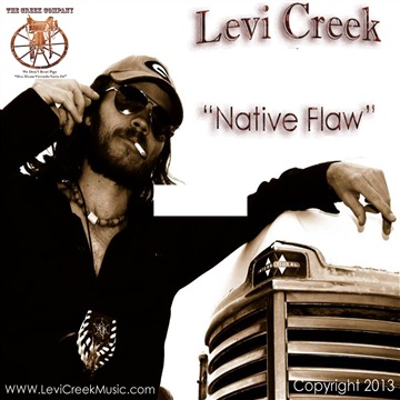LEVI CREEK - Native Flaw by Levi Creek
