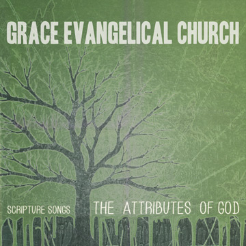 The Attributes Of God by Grace Evangelical Church