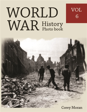 Melissa Bradley : World War History Photo Books VOL.6
