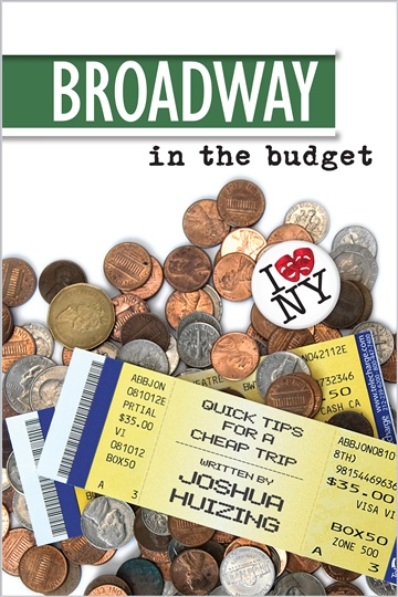Joshua Huizing : Broadway In The Budget: Quick Tips for a Cheap Trip