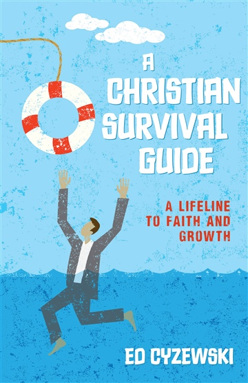 Ed Cyzewski : A Christian Survival Guide (Excerpt)