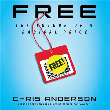 Chris Anderson : Free - The Future of a Radical Price