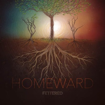 Fettered : Homeward