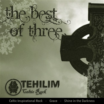 The Best of Three by Tehilim Celtic Rock