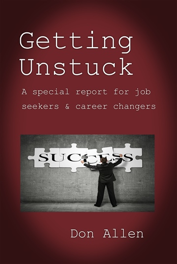 Don Allen : Getting Unstuck: A Special Report For Job Seekers And Career Changers