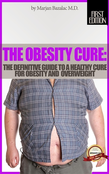 The Obesity Cure: The Definitive Guide To Healthy Cure For Obesity And Overweight