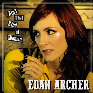 "Edan Archer : ""Ain't That Kind Of Woman"""