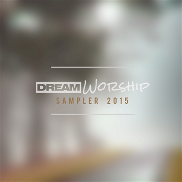 Dream Worship Sampler 2015 by DREAM Worship