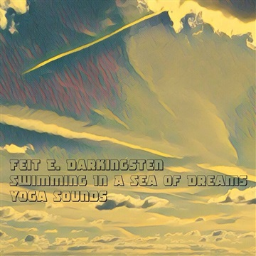 Feit E. Darkingsten : Swimming In A Sea Of Dreams (Yoga Sounds)