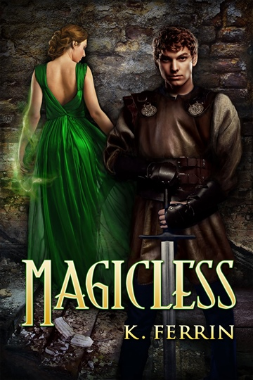 Magicless by K. Ferrin