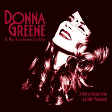 Donna Greene & The Roadhouse Daddies : A Girl's Gotta Have a Little Pleasure