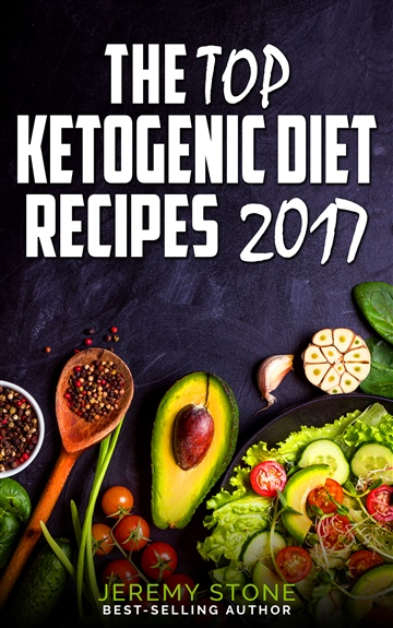 Jeremy Stone : The Top Ketogenic Diet Recipes 2017