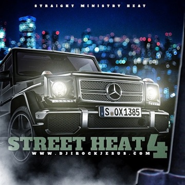 Street Heat 4 by DJ I Rock Jesus