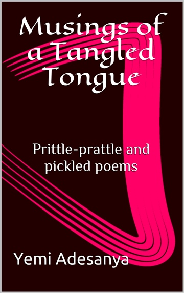 Musings of a Tangled Tongue by Yemi Adesanya