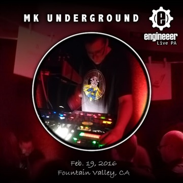 MK Underground Live PA, February 19, 2016 by Engineeer