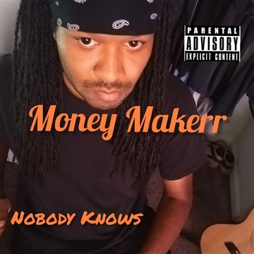 Nobody Knows by Money Makerr