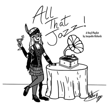 All That Jazz A Vinyl Record Playlist by Jacquelin Rose Richards