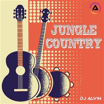 DJ ALVIN - JUNGLE COUNTRY by ALVIN PRODUCTION ®
