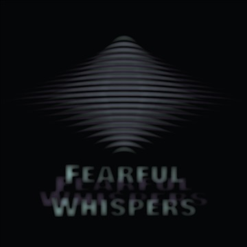 Fearful Whispers by The Mad Poet