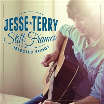 Still Frames - Selected Songs by Jesse Terry