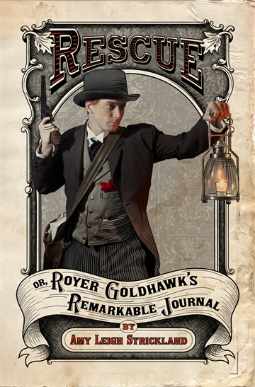 Rescue OR, Royer Goldhawk's Remarkable Journal by Amy Leigh Strickland