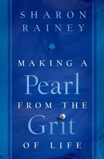 Sharon E. Rainey : Making a Pearl from the Grit of Life